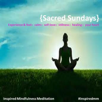 Mindfulness Meditation -Sacred Sundays