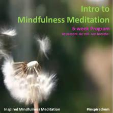Intro to Mindfulness - 6 week program